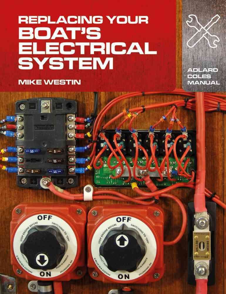 Replacing Your Boat's Electrical System By Westin, Mike