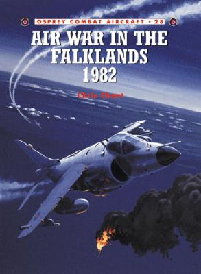 Air War in the Falklands 1982 By Chant, Christopher/ Rolfe, Mark (ILT)
